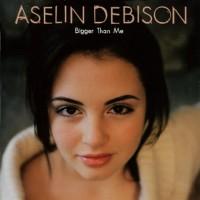 Purchase Aselin Debison - Bigger Than Me