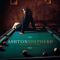 Purchase Ashton Shepherd - Sounds So Good