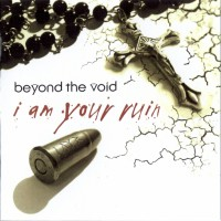 Purchase Beyond The Void - I Am Your Ruin