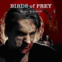 Purchase Birds of Prey - Sulfur & Semen