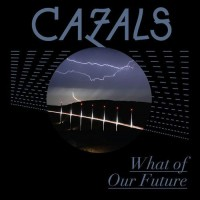 Purchase Cazals - What Of Our Future