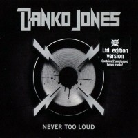 Purchase Danko Jones - Never Too Loud (Limited Edition)