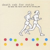 Purchase Death Cab For Cutie - We Have the Facts and We're Voting Yes