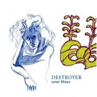 Purchase Destroyer - Your Blues