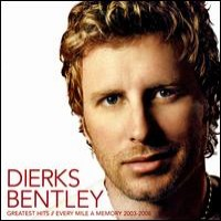 Purchase Dierks Bentley - Greatest Hits: Every Mile A Memory 2003-2008