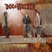 Purchase Doc Walker - Beautiful Life