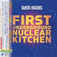 Purchase Glenn Hughes - First Underground Nuclear Kitchen