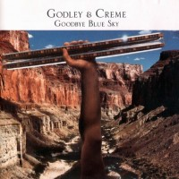 Purchase Godley & Creme - Goodbye Blue Sky