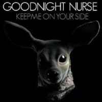 Purchase Goodnight Nurse - Keep Me On Your Side