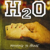 Purchase H2o - Nothing To Prove
