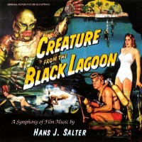 Purchase Hans J. Salter - Creature From The Black Lagoon: A Symphony Of Film Music