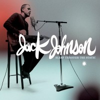 Purchase Jack Johnson - Sleep Through The Static