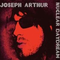 Purchase Joseph Arthur - Nuclear Daydream