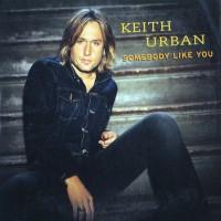 Purchase Keith Urban - Somebody Like Yo u (CDS)