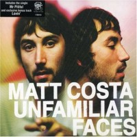 Purchase Matt Costa - Unfamiliar Faces