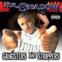Purchase Mr. Shadow - Gangsters And Strippers
