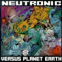Purchase Neutronic - Versus Planet Earth