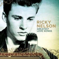 Purchase Ricky Nelson - Greatest Love Songs