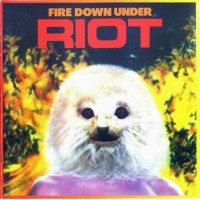 Purchase Riot - Fire Down Under