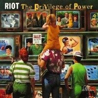 Purchase Riot - The Privilege Of Power
