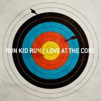 Purchase Run Kid Run - Love At The Core