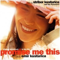 Purchase Stribor Kusturica & The Poisoners - Promise Me This