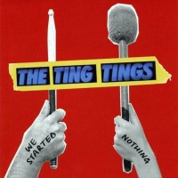 Purchase The Ting Tings - We Started Nothing