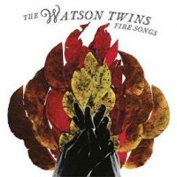 Purchase The Watson Twins - Fire Songs