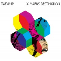 Purchase The Whip - X Marks Destination