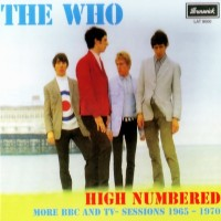 Purchase The Who - High Numbered (More BBC And TV Sessions 1965-1970) (Bootleg)