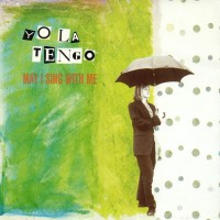 Purchase Yo La Tengo - May I Sing With Me