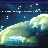 Purchase Yo La Tengo - The Sounds Of The Sounds Of Science