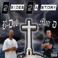 Purchase B-Dub & Matt D - 2 Sides 2 A Story