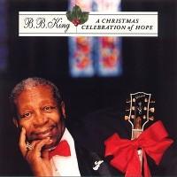 Purchase B.B. King - A Christmas Celebration Of Hope