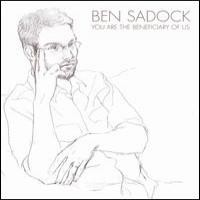 Purchase Ben Sadock - You Are The Beneficiary Of Us