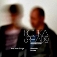 Purchase Booka Shade - Cinematic Shades (The Slow Songs)
