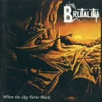 Purchase Brutality - When The Sky Turns Black