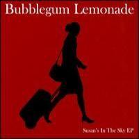 Purchase Bubblegum Lemonade - Susan's In The Sky (EP)