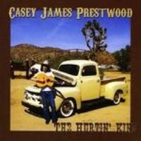 Purchase Casey James Prestwood - The Hurtin' Kind