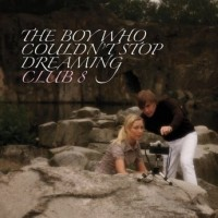 Purchase Club 8 - The Boy Who Couldn't Stop Dreaming