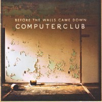 Purchase Computerclub - Before The Walls Came Down