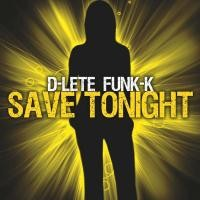 Purchase D-Lete Funk-K - Save Tonight