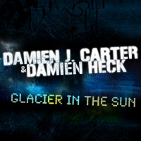 Purchase Damien J Carter & Damien Heck - Glacier In The Sun