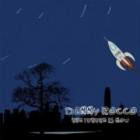 Purchase Danny Rocco - The Future Is Now