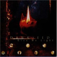 Purchase Darkseed - Give Me Light