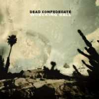 Purchase Dead Confederate - Wrecking Ball