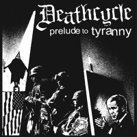 Purchase Deathcycle - Prelude To Tyranny