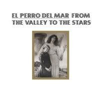 Purchase El Perro Del Mar - From The Valley To The Stars