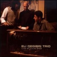 Purchase Eli Degibri Trio - Live At Louis 649