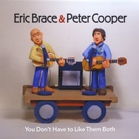 Purchase Eric Brace & Peter Cooper - You Don't Have To Like Them Both